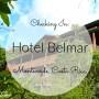 Checking In: Hotel Belmar in Monteverde, Costa Rica