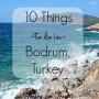 10 Things To Do In Bodrum, Turkey