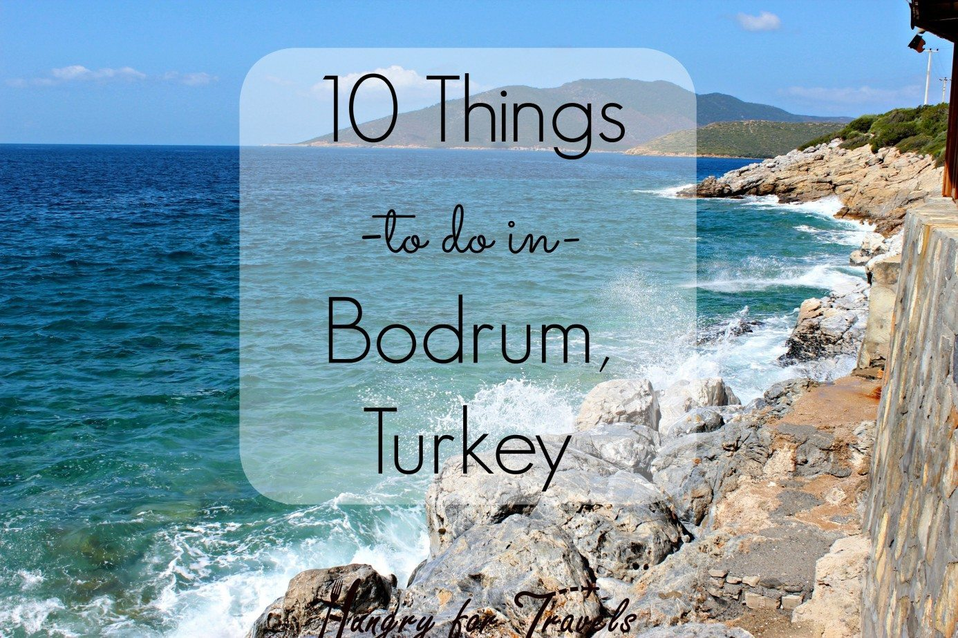 10 Things To Do In Bodrum Turkey Hungryfortravels