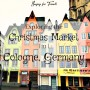 Exploring the Christmas Market in Cologne, Germany
