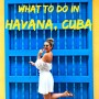 What to do in Havana, Cuba