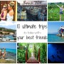 10 Ultimate Trips To Take With Your Best Friends