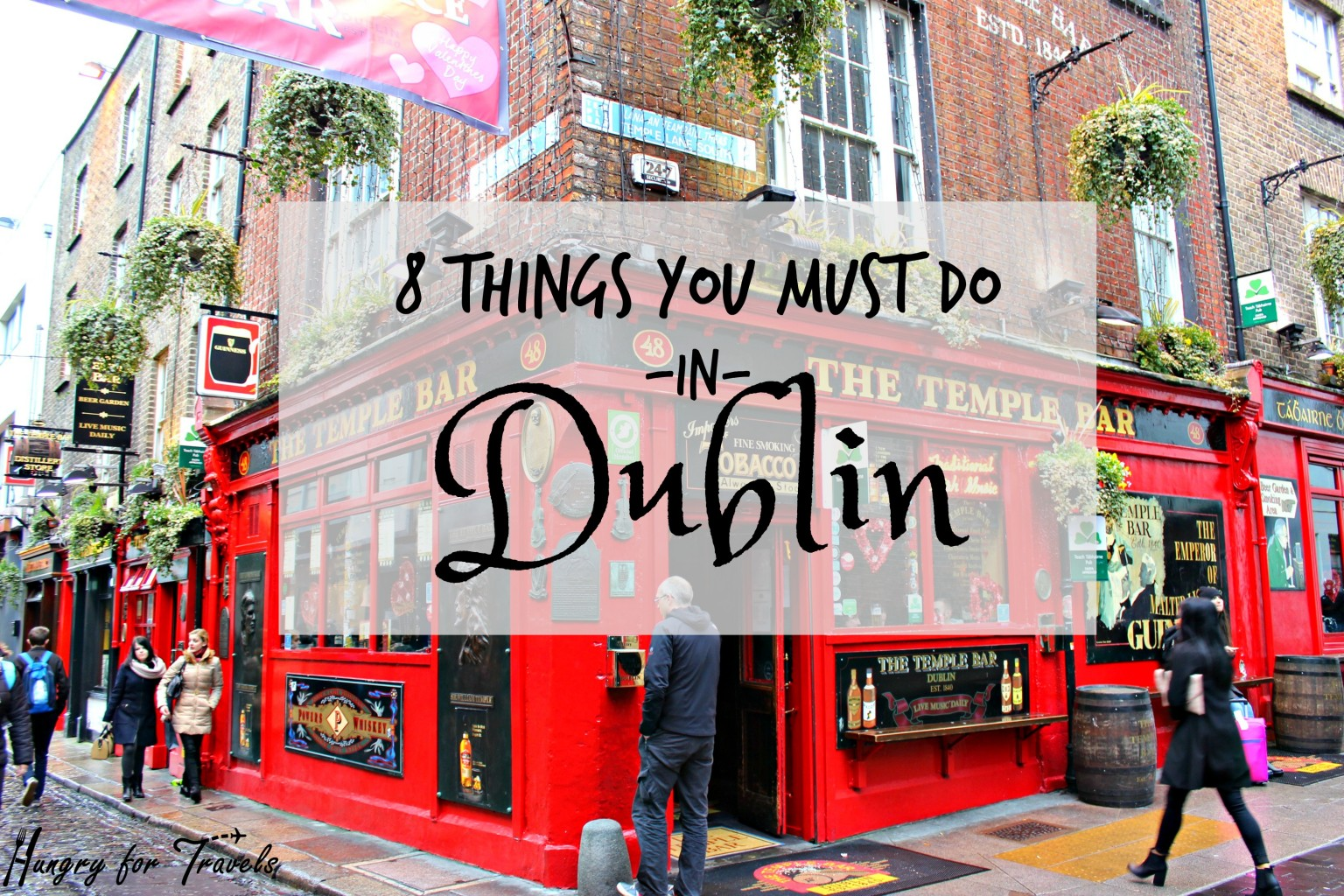 8 Things You Must Do In Dublin Hungryfortravels