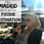 Why Madrid Should Be Your Next Foodie Destination