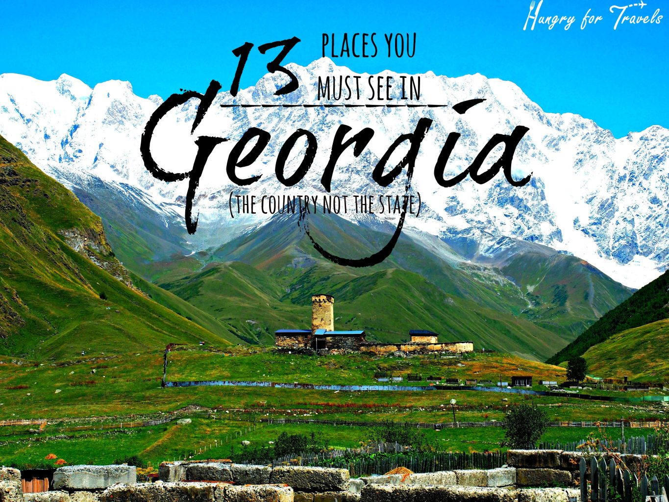 13 Places You Must See In Georgia Hungryfortravels