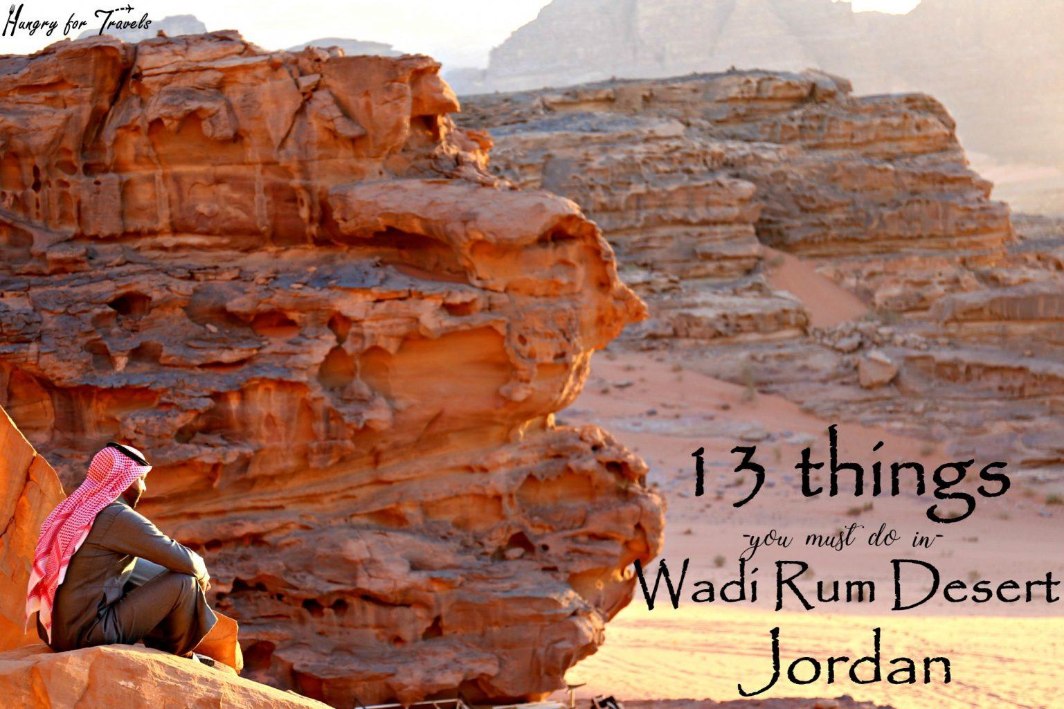 13 Things You Must Do In Wadi Rum Jordan | Hungry For