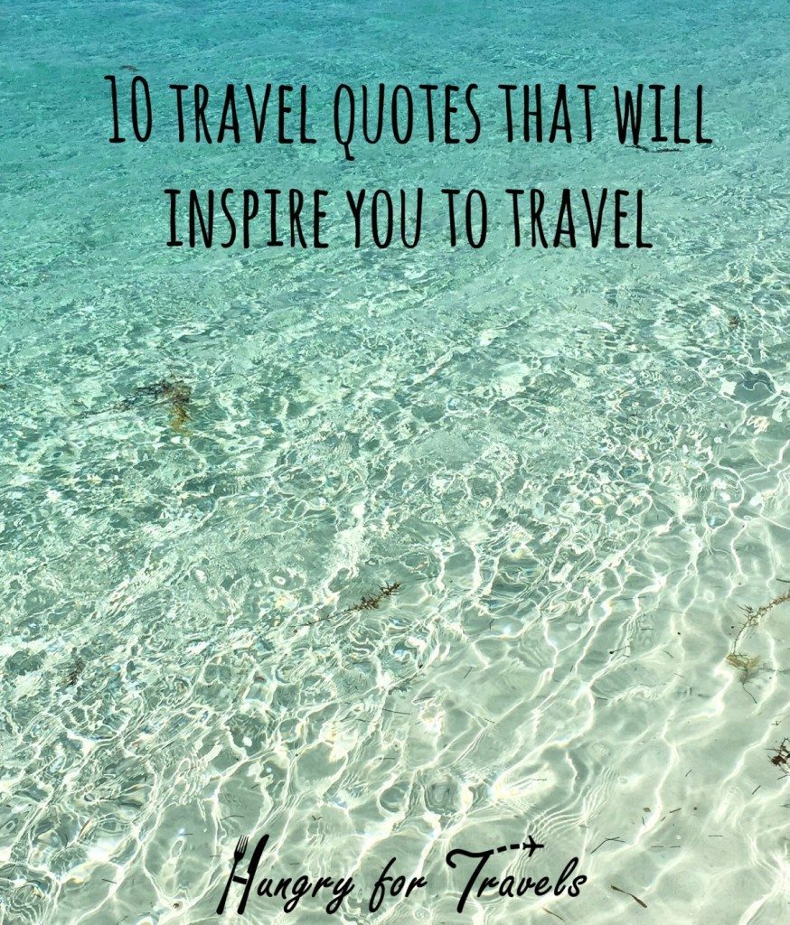 10 Travel Quotes That Will Inspire You To Travel