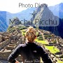 Photo Diary of Machu Picchu