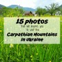 15 photos that will inspire you to go to the Carpathian Mountains in Ukraine
