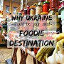 Why Ukraine should be your next foodie destination