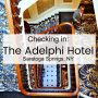 Checking In: The Adelphi Hotel