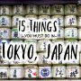 15 Things You Must Do In Tokyo